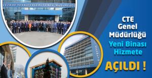 Ceza ve Tevkifevleri (CTE) Genel Müdürlüğü Yeni Binası Hizmete Açıldı