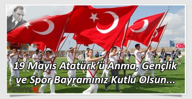 19 Mayıs Atatürk'ü Anma, Gençlik ve Spor Bayramınız Kutlu Olsun...