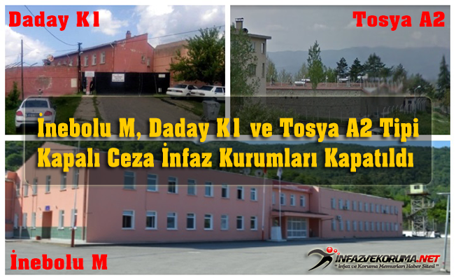İnebolu M, Daday K1 ve Tosya A2 Tipi Kapalı Ceza İnfaz Kurumu Kapatıldı