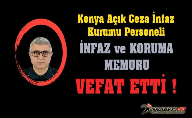 Konya Açık Cezaevi Personeli Akif ERGİN Vefat Etti