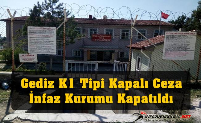 Kütahya Gediz K1 Tipi Kapalı Ceza İnfaz Kurumu Kapatıldı
