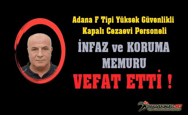 Adana F Tipi Yüksek Güvenlikli Kapalı Cezaevi Personeli Talip TABBAŞ Vefat Etti