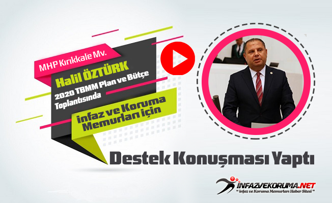 MHP Kırıkkale Milletvekili Halil ÖZTÜRK'ten İnfaz ve Koruma Memurları İçin Destek Konuşması