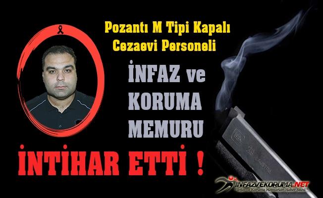Pozantı M Tipi Kapalı Cezaevi Personeli Ekrem DEMİRALAY İntihar Etti