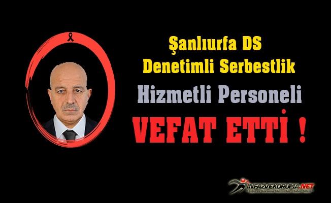 Şanlıurfa Denetimli Serbestlik Hizmetli Personeli Mehmet Emin TATAR Vefat Etti