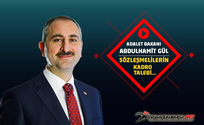 Adalet Bakanı Abdulhamit GÜL, Sözleşmeli Personelin Kadro Talebi Hakkında Açıklamalarda Bulundu