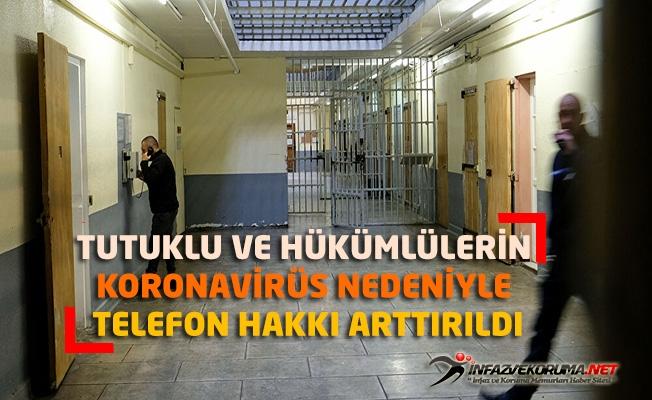 Tutuklu ve Hükümlülerin Koronavirüs Nedeniyle Telefon Hakkı Arttırıldı