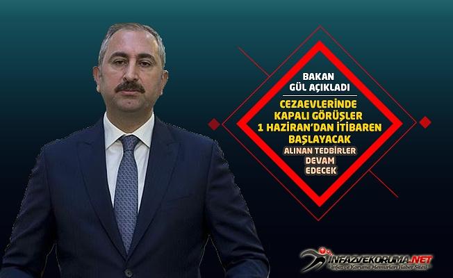 Adalet Bakanı Abdulhamit GÜL : Cezaevlerinde Kapalı Görüşler 1 Haziran'dan İtibaren Başlayacak