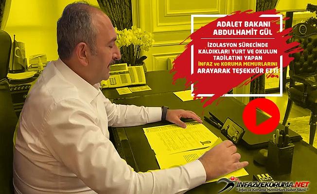 Adalet Bakanı Abdulhamit GÜL, İzolasyondaki İnfaz İnfaz ve Koruma Memurlarını Arayarak Teşekkür Etti