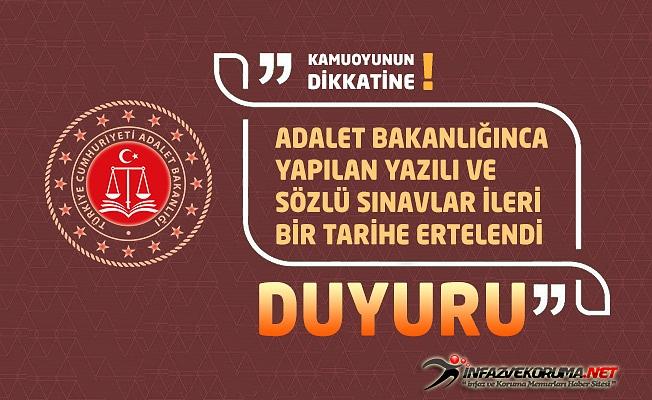 Adalet Bakanlığınca Yapılan Yazılı ve Sözlü Sınavlar İleri Bir Tarihe Ertelendi