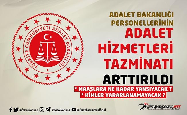 Adalet Bakanlığı Personelinin Adalet Hizmetleri Tazminatı Arttırıldı