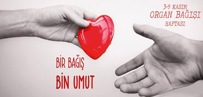 3-9 Kasım Organ Bağışı Haftası, İnsanlık Adına Bir El De Siz Uzatın!