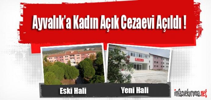 Ayvalık'a Kadın Açık Cezaevi Açıldı !