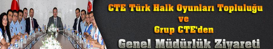 CTE Türk Halk Oyunları Topluluğu ve Grup CTE'den Genel Müdürlük Ziyareti