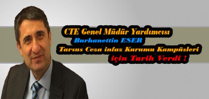 CTE Genel Müdür Yardımcısı Burhanettin Eser Tarsus İçin Tarih Verdi.