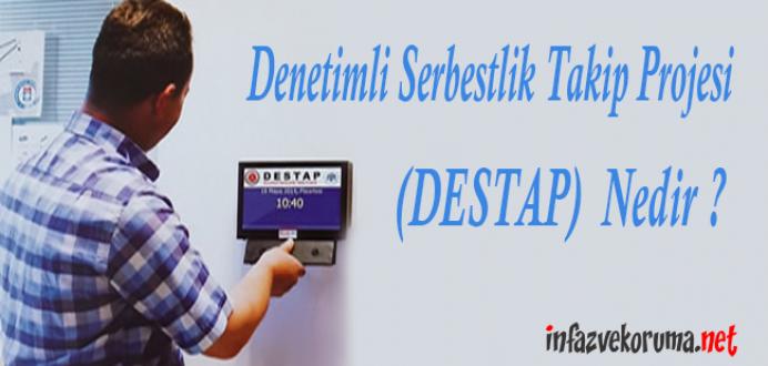 Denetimli Serbestlik Takip Projesi ( DESTAP ) Nedir ?