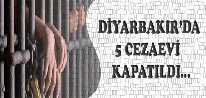 Diyarbakır'da 5 Ceza İnfaz Kurumu Kapatıldı...