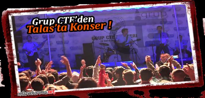 Grup CTE'den Talas'ta Konser !