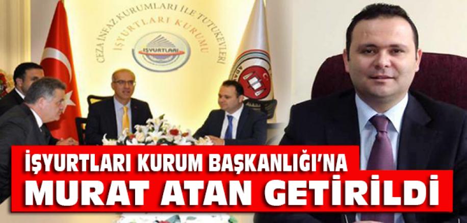 İşyurtları Daire Başkanlığı'na Murat ATAN Getirildi.