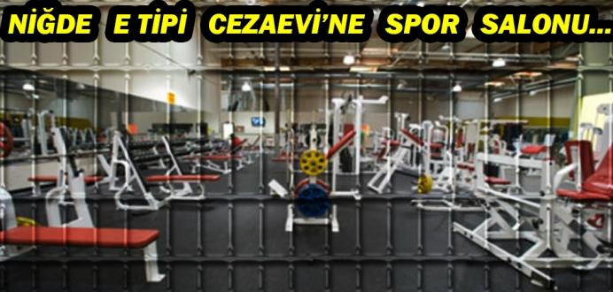 Niğde'de E Tipi Kapalı Ceza İnfaz Kurumu Spor Salonu Törenle Açıldı...