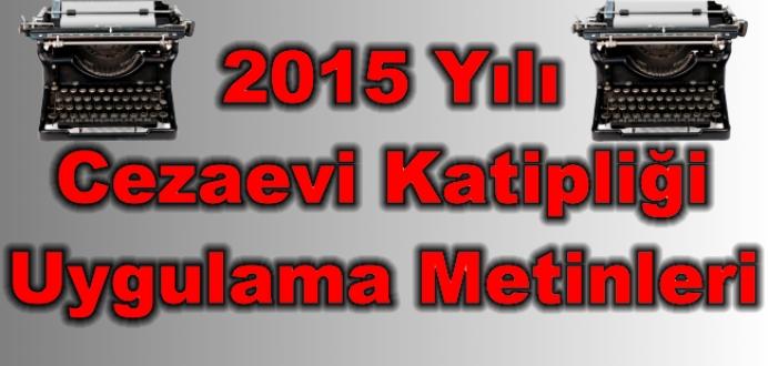 2015 Yılı Cezaevi Zabıt Katipliği Sınavı Uygulama Metinleri...
