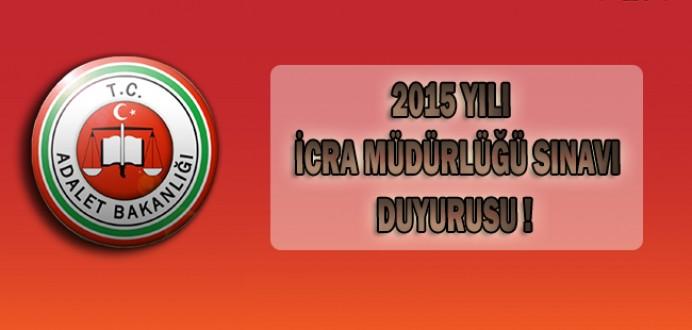2015 Yılı İcra Müdürlüğü Sınavı Hakkında Duyuru !