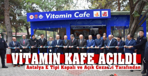 """Antalya E Tipi Kapalı ve Açık Cezaevi Tarafından """"Vitamin Kafe"""" Açıldı"""