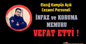 Elazığ Kampüs Açık Cezaevi Personeli İnfaz ve Koruma Memuru Vefat Etti