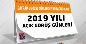 2019 Yılı İçerisinde Bayram ve Özel Günlerde Yapılacak Açık Görüş Tarihleri