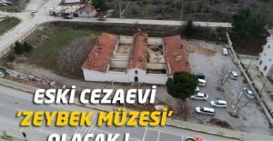 Eski Cezaevi ' Zeybek Müzesi ' Olacak !