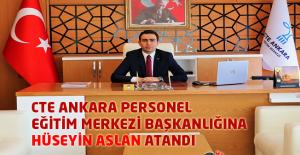 CTE Ankara Personel Eğitim Merkezi Başkanlığına Hüseyin ASLAN Atandı