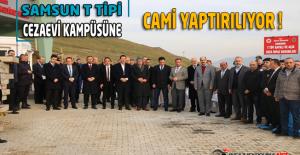 Samsun T Tipi Kapalı ve Açık Cezaevi Kampüsüne Cami Yaptırılıyor