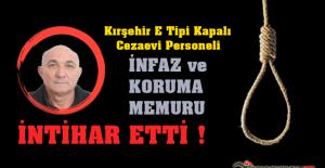 Kırşehir E Tipi Cezaevi Personeli İntihar Etti