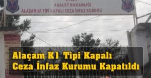 Alaçam K1 Tipi Kapalı Ceza İnfaz Kurumu Kapatıldı