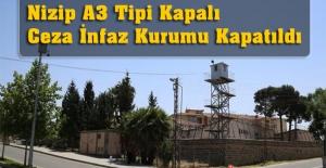 Nizip A3 Tipi Kapalı Ceza İnfaz Kurumu Kapatıldı