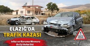 Elazığ'da Trafik Kazası, İnfaz ve Koruma Memuru İle Eşi vefat Etti