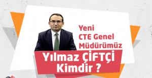 Yeni CTE Genel Müdürümüz Yılmaz ÇİFTÇİ Kimdir ?