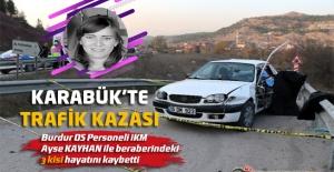 Burdur DS Personeli İKM Ayşe KAYHAN ile Beraberindeki 3 Kişi Hayatını Kaybetti