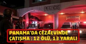 Panama'da Cezaevinde Çatışma 12 Ölü, 13 Yaralı