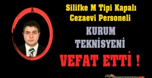 Silifke M Tipi Kapalı - Açık Cezaevi Personeli Teknisyen Kemal GÜNAL Vefat Etti