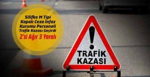 Silifke M Tipi Kapalı - Açık Cezaevi Personelleri Trafik Kazası Geçirdi : 2'si Ağır 3 Yaralı