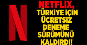 Netflix'in Ücretsiz Deneme Süresi Türkiye'den Kaldırıldı