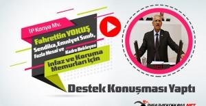 İP Konya Milletvekili Fahrettin YOKUŞ Sendika,Emniyet Sınıfı,Fazla Mesai ve Kadro Bekleyen İnfaz ve Koruma Memurları İçin Destek Konuşması