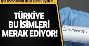 Türkiye'de Koronavirüs Bilim Kurulu Üyeleri Kimlerden Oluşuyor ?