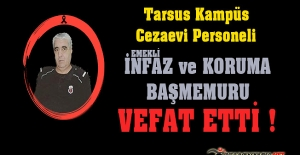 Tarsus Kampüs Cezaevi Personeli Emekli İnfaz ve Koruma Başmemuru Kazım YILDIZ Vefat Etti