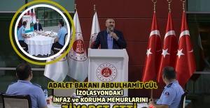 Adalet Bakanı Abdulhamit GÜL İzolasyondaki...