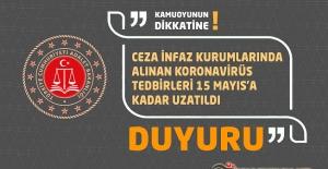 Ceza İnfaz Kurumlarında Alınan Koronavirüs Tedbirleri 15 Mayıs'a Kadar Uzatıldı.