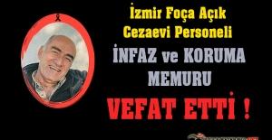 İzmir Foça Açık Cezaevi Personeli Cemil BAYAR Vefat Etti