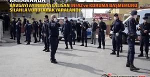 Karaman M Tipi Kapalı Cezaevi Önündeki Kavgayı Ayırmaya Çalışan İnfaz ve Koruma Başmemuru Silahla Vurularak Yaralandı