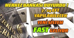Merkez Bankası Duyurdu, Artık 7/24 EFT Yapılabilecek, Yeni Sistem FAST Geliyor